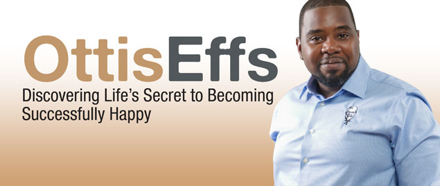 Ottis Effs – Discovering Life's Secret to Becoming Successfully Happy
