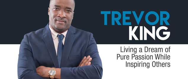 Trevor King – Living a Dream of Pure Passion While Inspiring Others